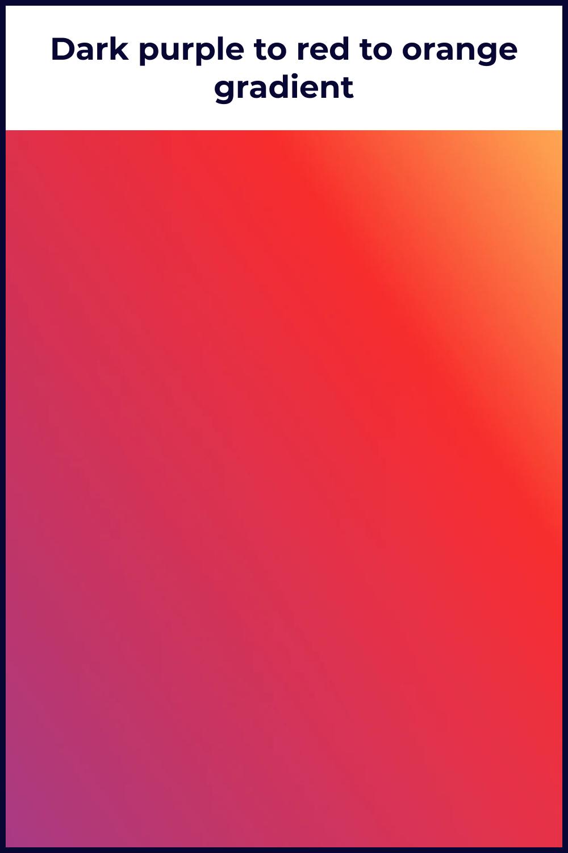 Dark purple to red to orange gradient.