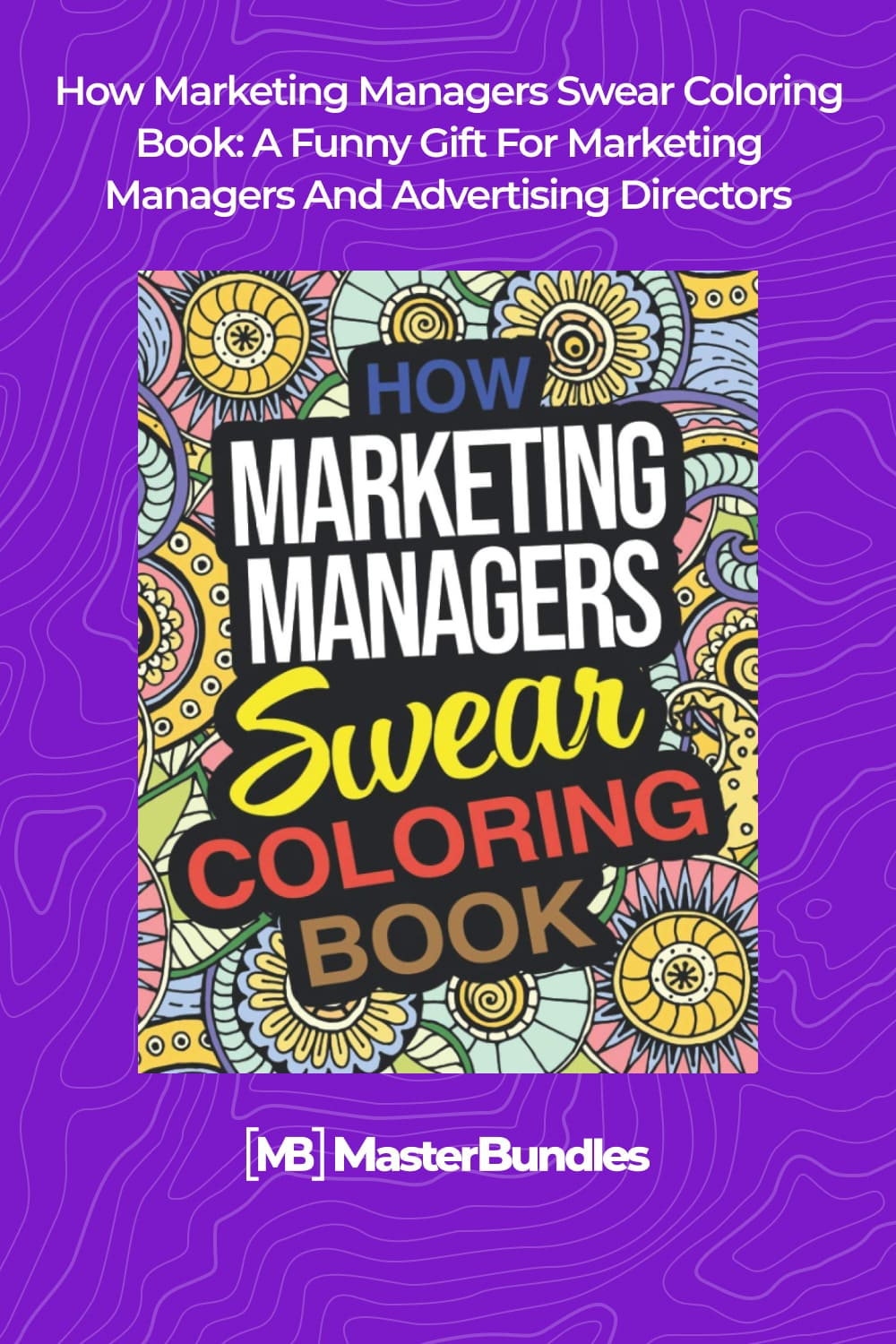 How marketing managers swear coloring book.