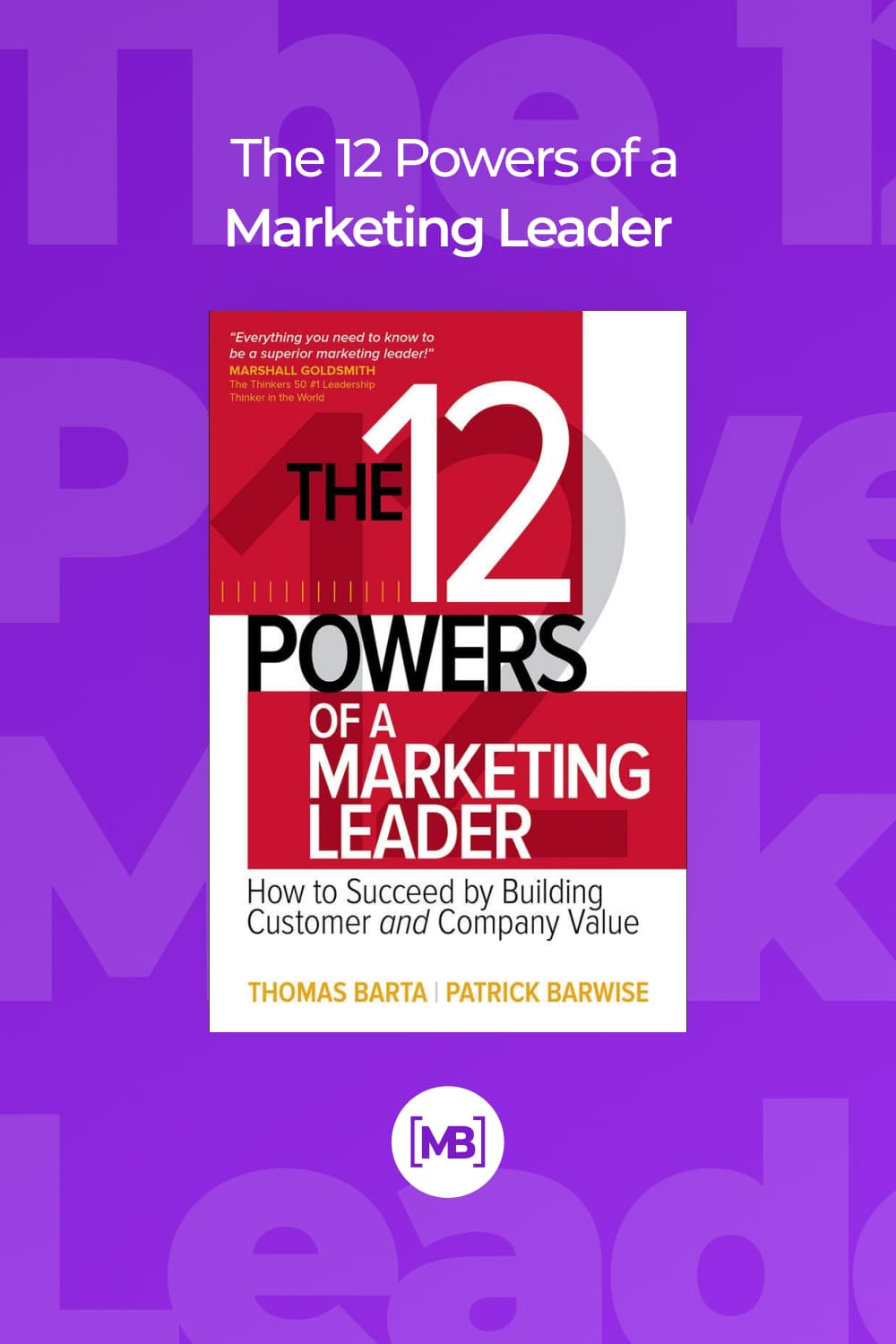 The 12 powers of a marketing leader.