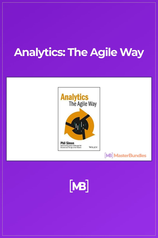 Analytics: the agile way (wiley and sas business series).