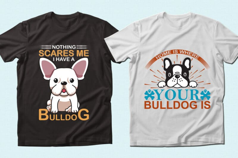 Funny bulldogs on the high-quality t-shirts.
