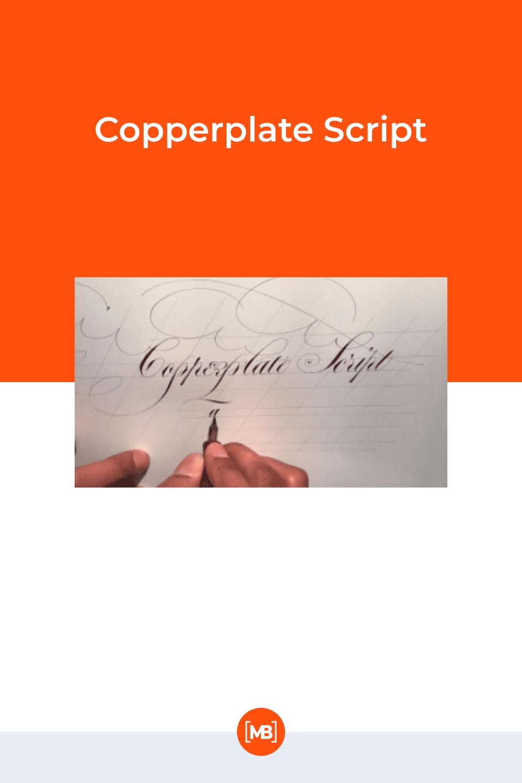 Copperplate script.
