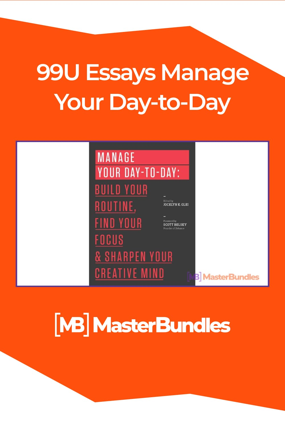 Manage your day-to-day: build your routine, find your focus, and sharpen your creative mind.