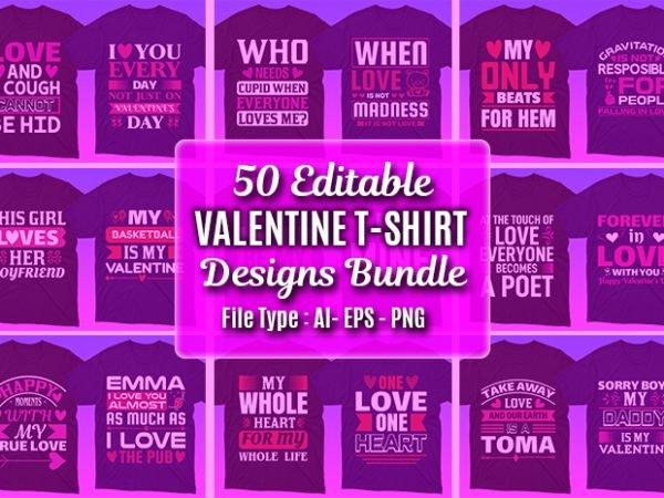50 Editable Valentine's day T-shirt Designs Bundle.