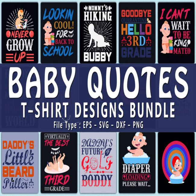 Trendy 20 Baby quotes T shirt Designs Bundle main cover.