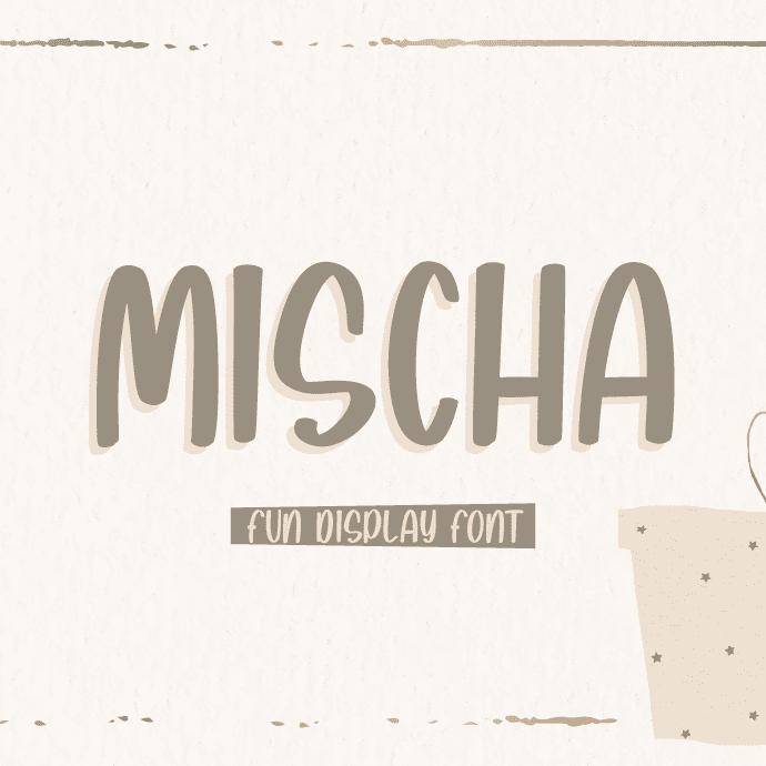 Mischa - Fun Display Font Example.