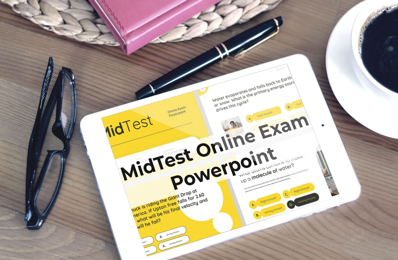 Tablet option with MidTest presentation.
