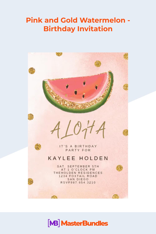Pink and gold watermelon - birthday invitation.
