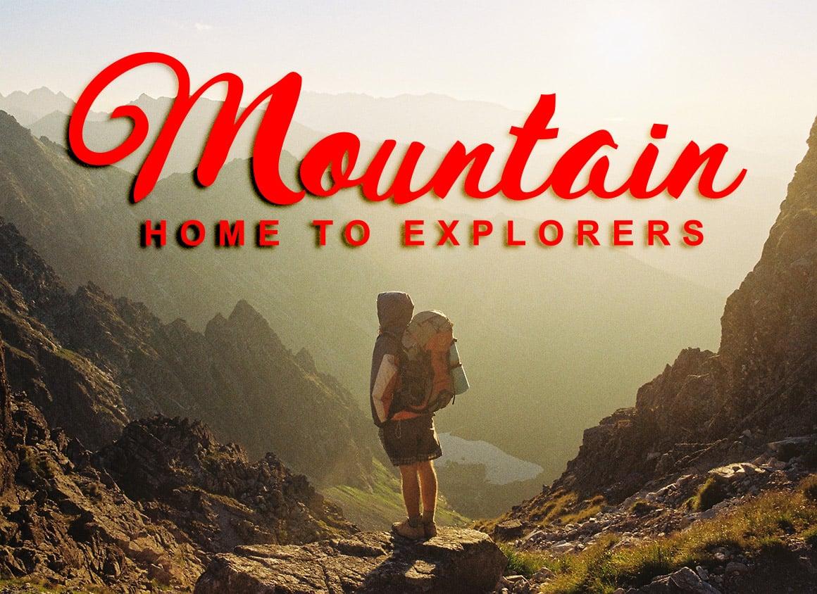 Mountain home to explores.