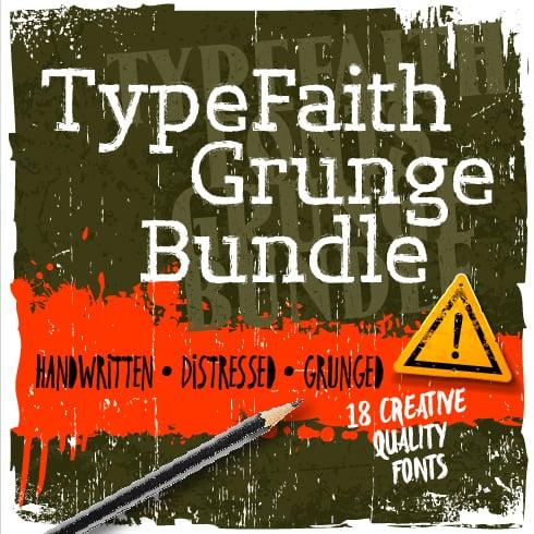 TypeFaith Grunge Bundle: 18 Creative Fonts – just $9