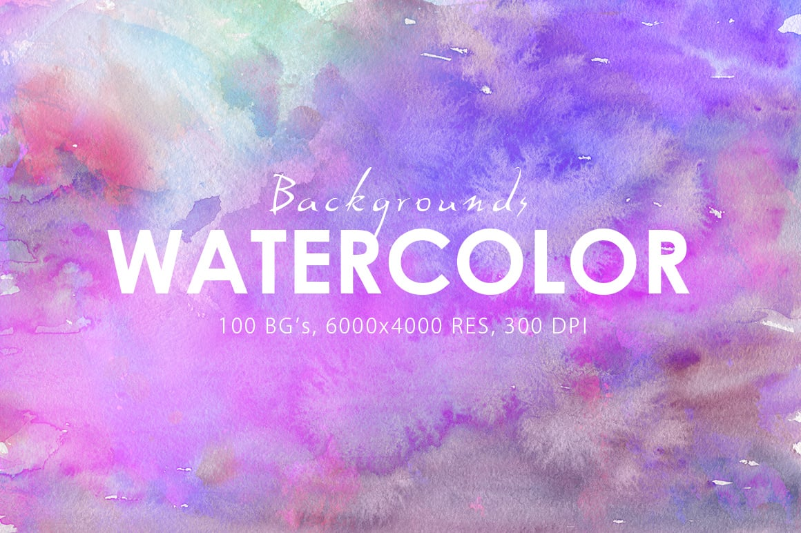 540+ Watercolor Backgrounds Bundle - 544 Items. Only $18! - 100 watercolor backgrounds prev o