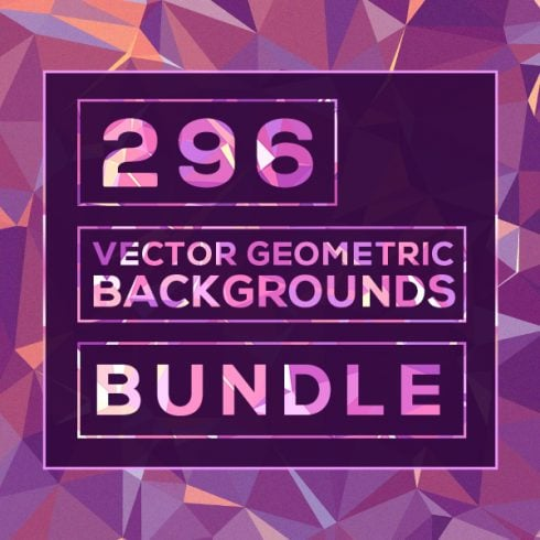 296 Vector Geometric Backgrounds - just $15 - master bundle 600x1 490x490