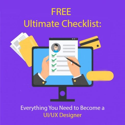 FREE Ultimate Checklist: Everything You Need to Become a UI/UX Designer - 601 34 490x490