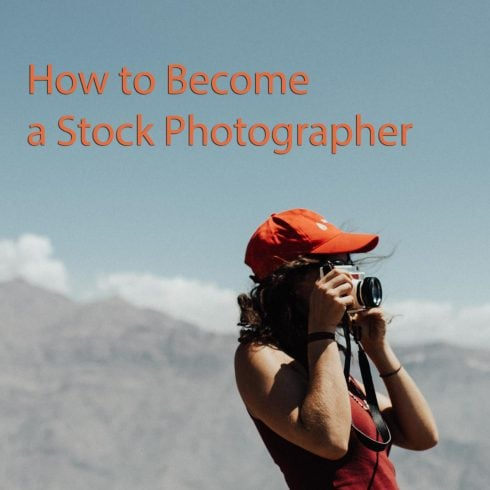 How to Become a Stock Photographer: Free Checklist - 602 490x490