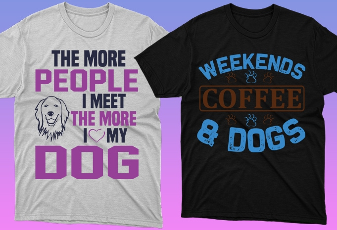 Dog Shirt: 50 Dog Quotes Editable T-shirt Designs Bundle -  $15 - 6 29 1