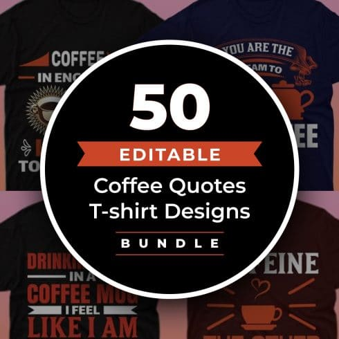 50 Editable Coffee T-shirt Designs Bundle - 01 retina 2 490x490