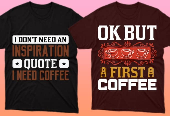 Three cups of coffee and a motivating lettering are the secret to the perfect T-shirt.