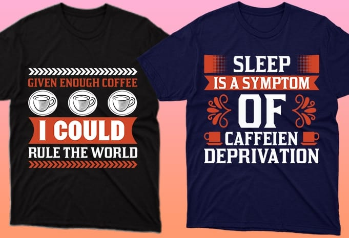 T-shirts with coffee cups and phrases.