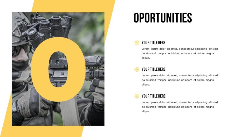 Slide Opportunities with a huge letter O on the military background, and the text on the right.