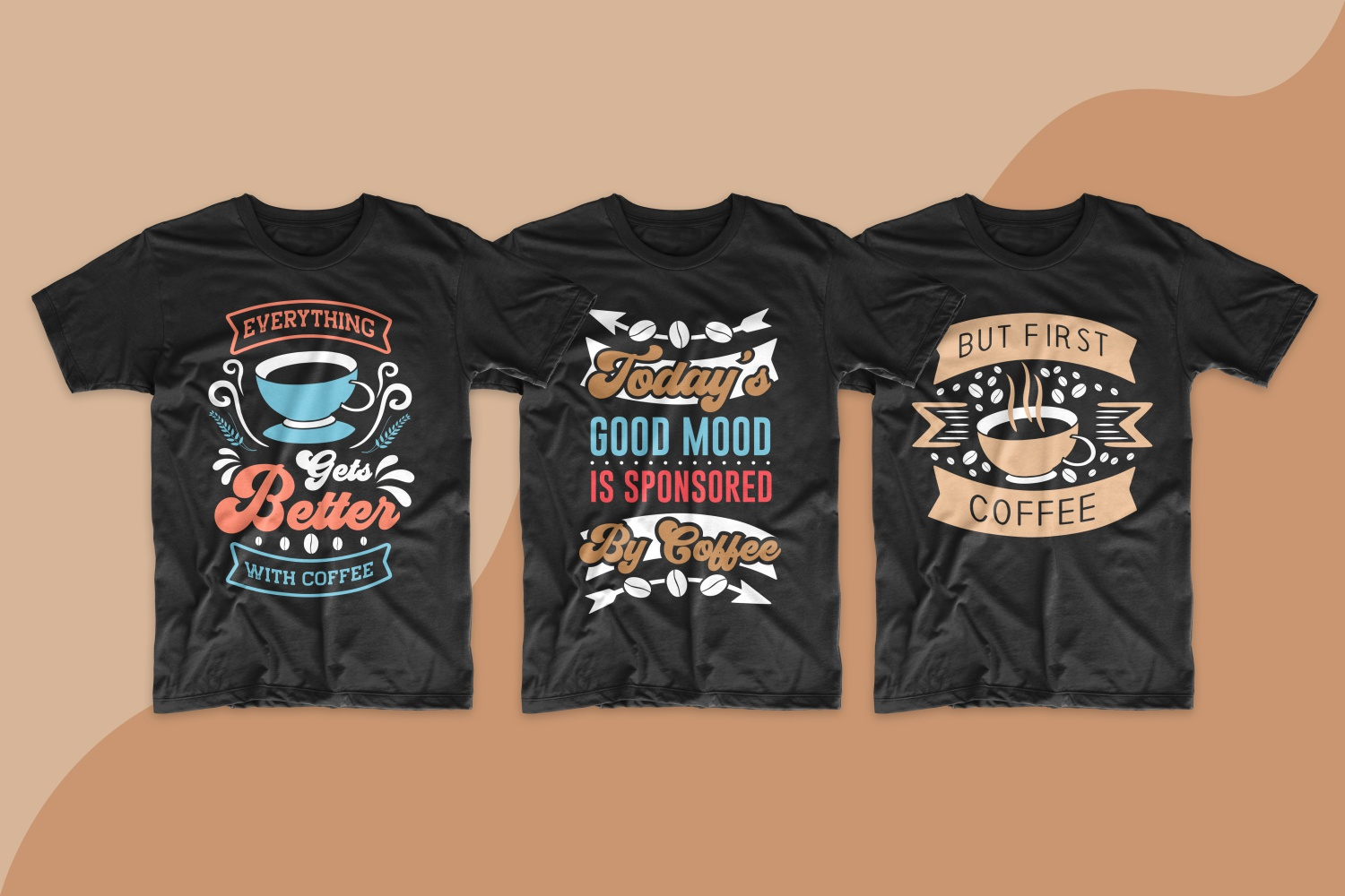 Bright and filled T-shirts with coffee quotes.