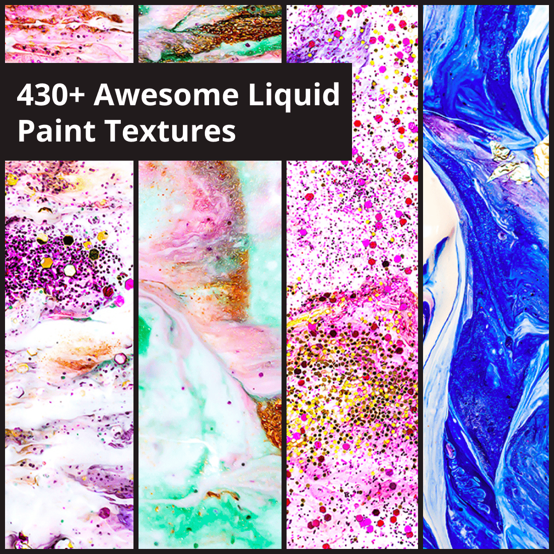 430+ Awesome Liquid Paint Textures