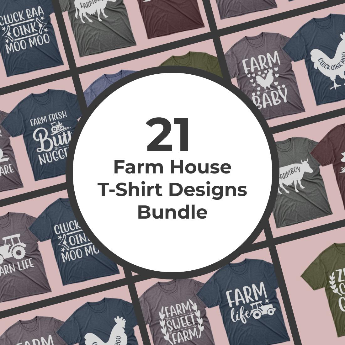 1 21 Farm House T Shirt Designs Bundle