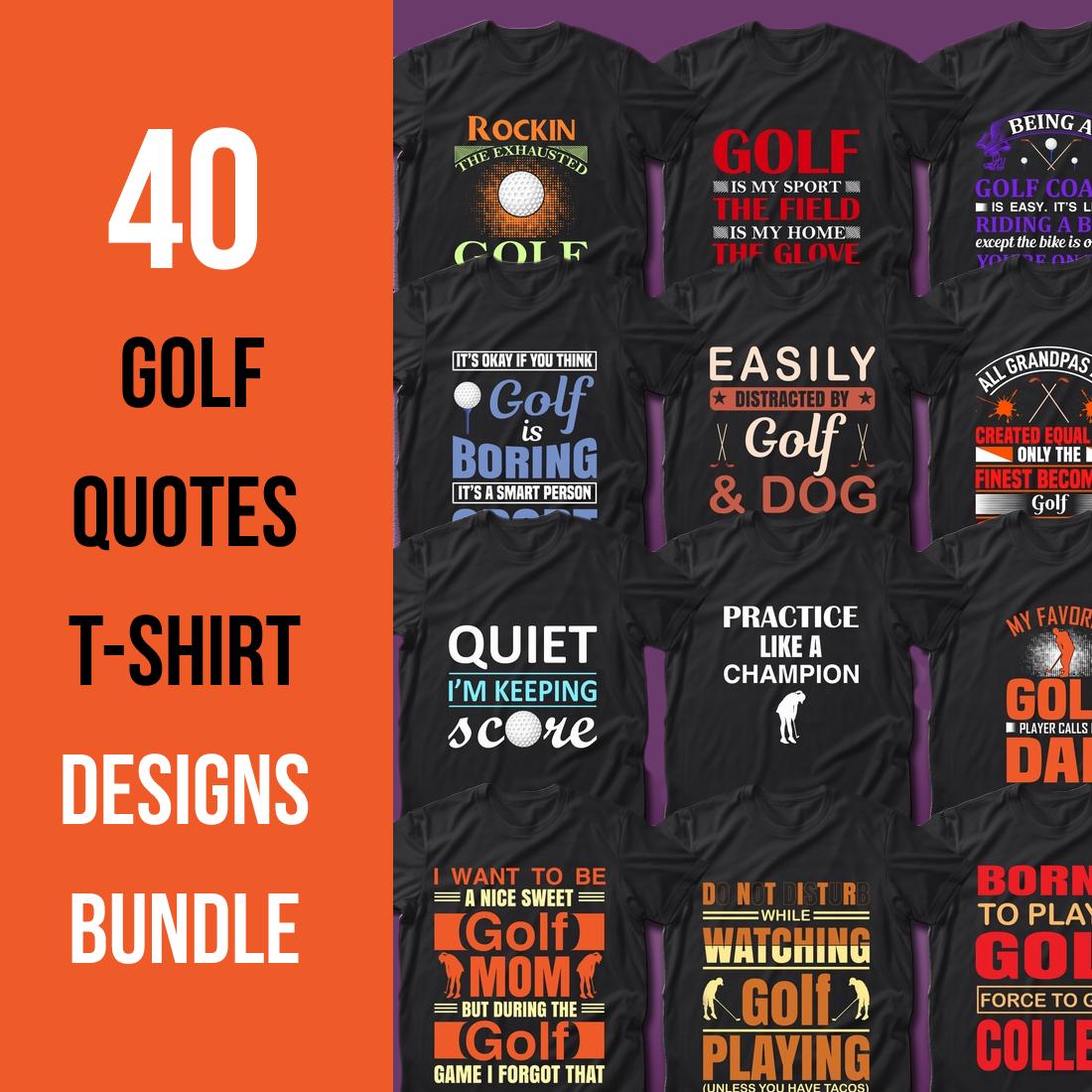 1 40 Golf Quotes T Shirt Designs Bundle