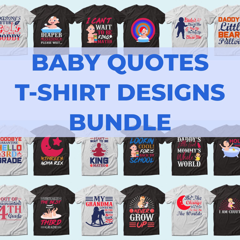 Trendy 20 Baby Quotes T-shirt Designs Bundle.