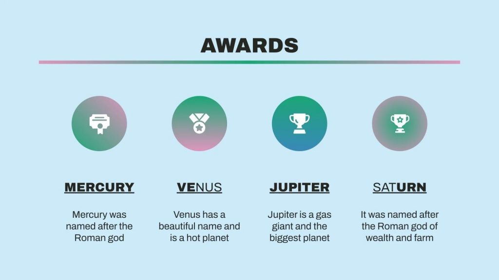The world should know about your awards. On this slide, you can talk about it.