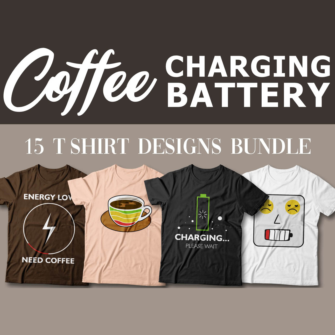 15 Coffee Charge T-Shirt Designs cover image.